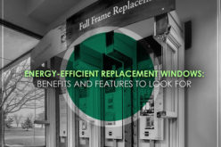 Energy-Efficient Replacement Windows: Benefits and Features to Look For