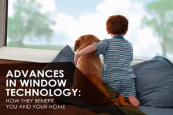Advances in Window Technology: How They Benefit You and Your Home