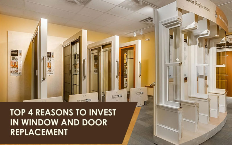 Top 4 Reasons to Invest in Window and Door Replacement