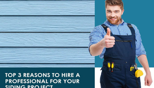 Top 3 Reasons to Hire a Professional for Your Siding Project