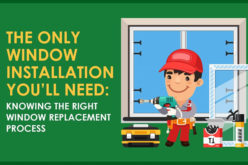 The Only Window Installation You'll Need: Knowing the Right Window Replacement Process