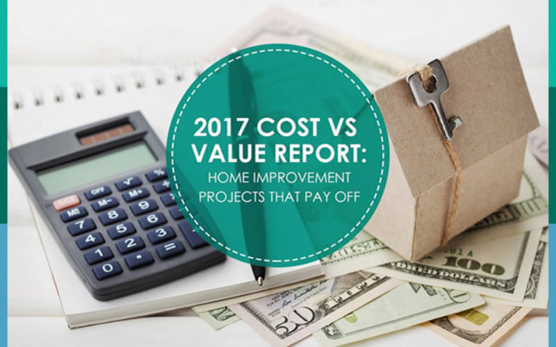 2017 Cost vs Value Report: Home Improvement Projects that Pay Off