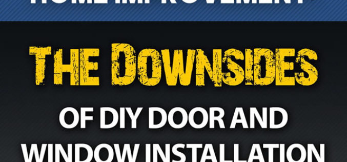 Home Improvement: The Downsides of DIY Door and Window Installation