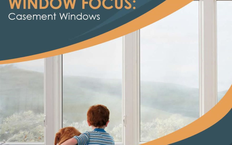 Window Focus: Casement Windows