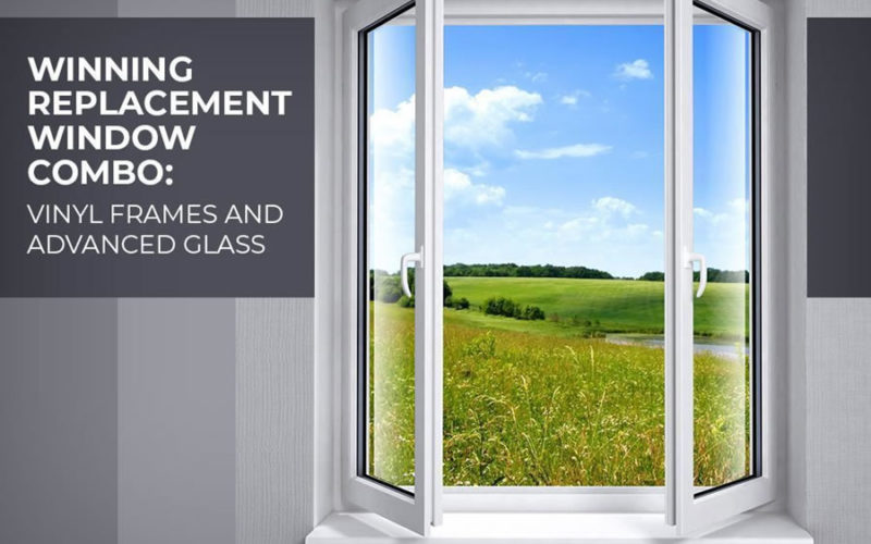 Winning Replacement Window Combo: Vinyl Frames and Advanced Glass
