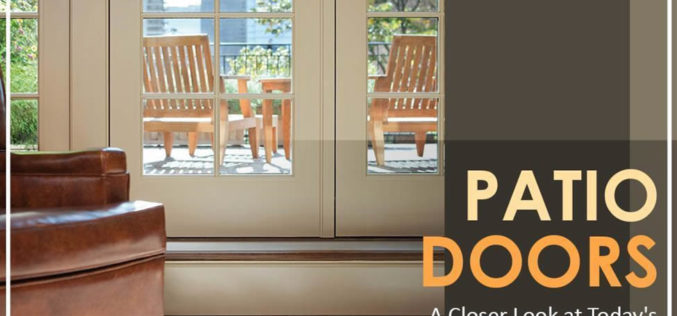 Patio Doors: A Closer Look at Today's Excellent Options