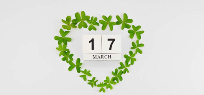 It's Saint Patrick's Day – The Luck of the Irish